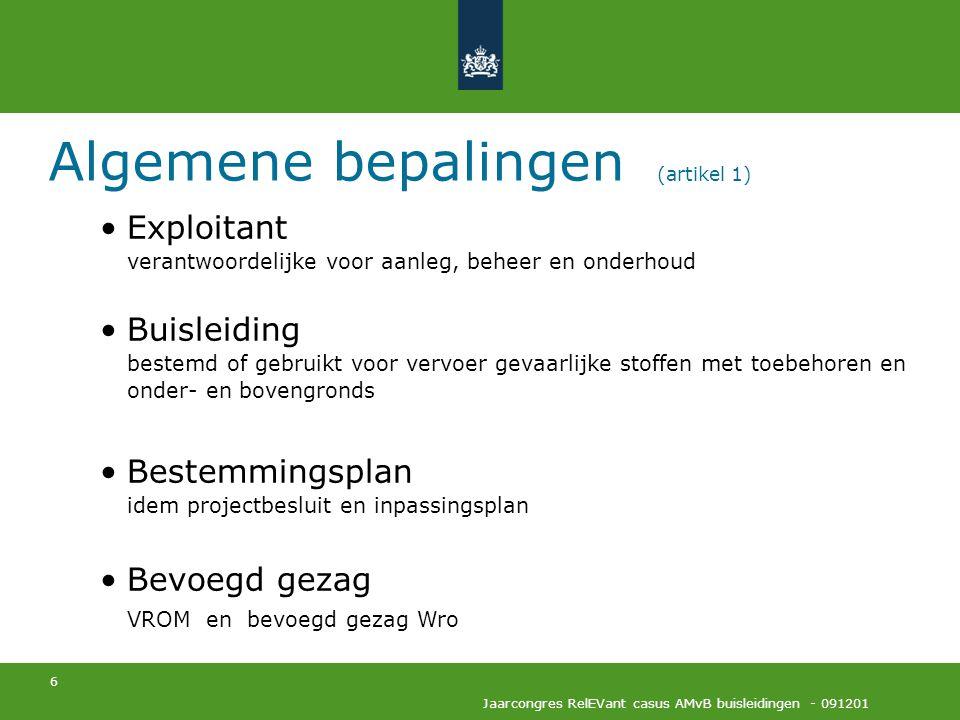 6 Jaarcongres RelEVant casus AMvB buisleidingen - 091201 Algemene bepalingen (artikel 1) Exploitant verantwoordelijke voor aanleg, beheer en onderhoud