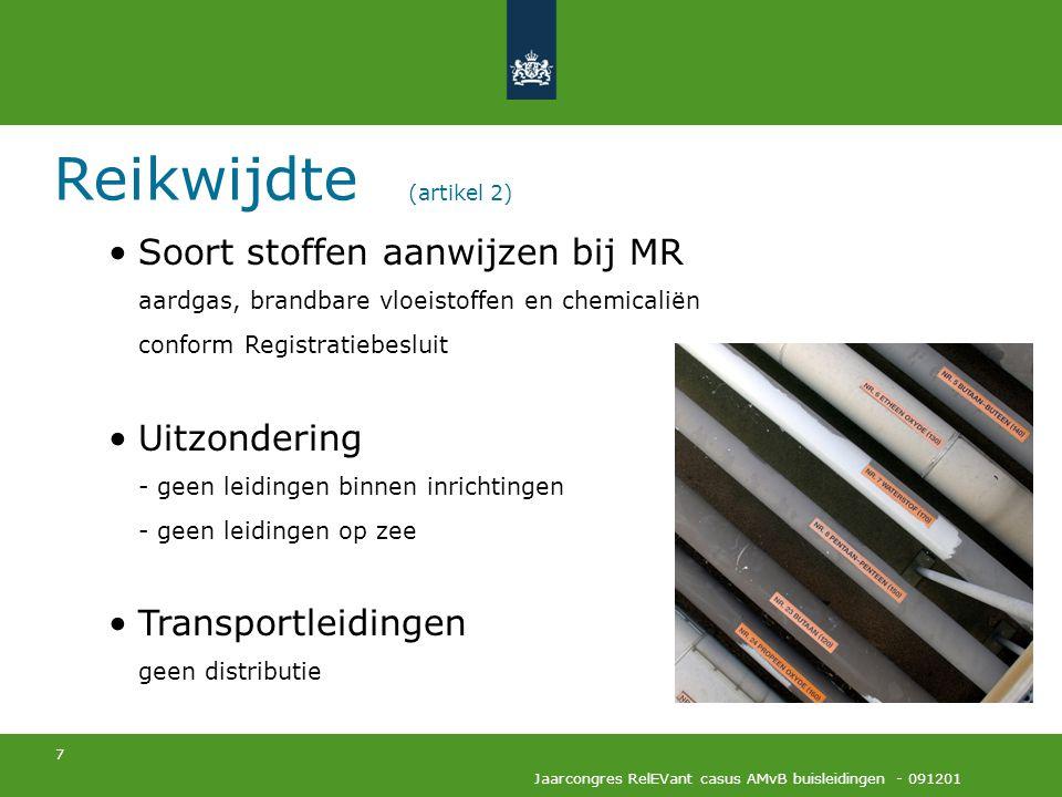7 Jaarcongres RelEVant casus AMvB buisleidingen - 091201 Reikwijdte (artikel 2) Soort stoffen aanwijzen bij MR aardgas, brandbare vloeistoffen en chem