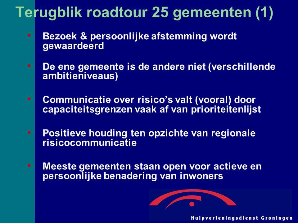 Terugblik roadtour 25 gemeenten (1) Bezoek & persoonlijke afstemming wordt gewaardeerd De ene gemeente is de andere niet (verschillende ambitieniveaus