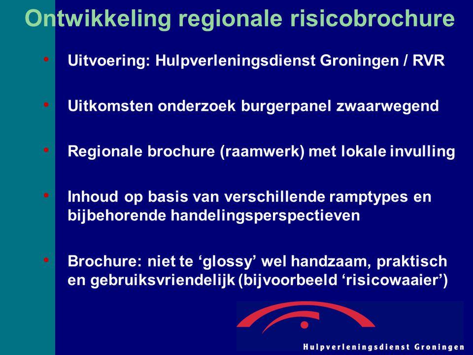 Ontwikkeling regionale risicobrochure Uitvoering: Hulpverleningsdienst Groningen / RVR Uitkomsten onderzoek burgerpanel zwaarwegend Regionale brochure (raamwerk) met lokale invulling Inhoud op basis van verschillende ramptypes en bijbehorende handelingsperspectieven Brochure: niet te 'glossy' wel handzaam, praktisch en gebruiksvriendelijk (bijvoorbeeld 'risicowaaier')