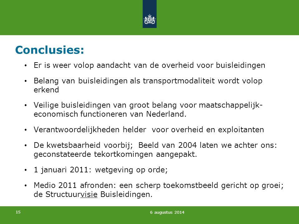 15 Conclusies: Er is weer volop aandacht van de overheid voor buisleidingen Belang van buisleidingen als transportmodaliteit wordt volop erkend Veilig
