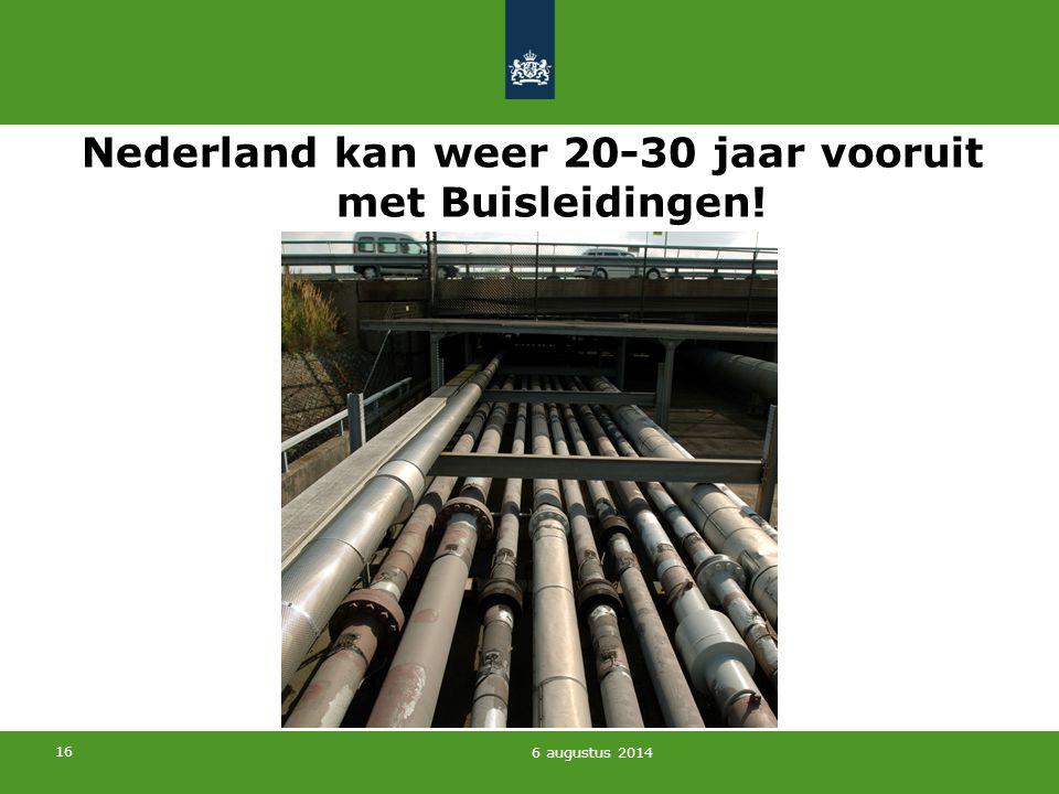 16 Nederland kan weer 20-30 jaar vooruit met Buisleidingen! 6 augustus 2014