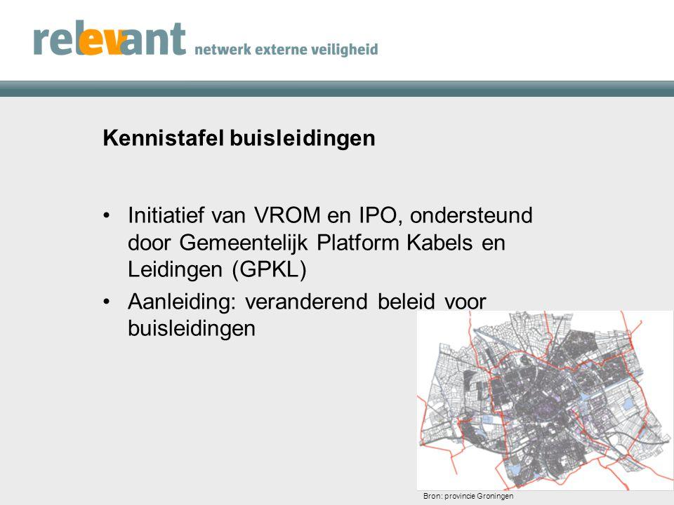 Kennistafel buisleidingen Initiatief van VROM en IPO, ondersteund door Gemeentelijk Platform Kabels en Leidingen (GPKL) Aanleiding: veranderend beleid voor buisleidingen Bron: provincie Groningen