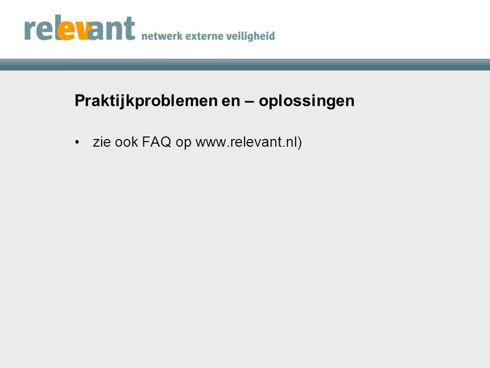 Praktijkproblemen en – oplossingen zie ook FAQ op www.relevant.nl)