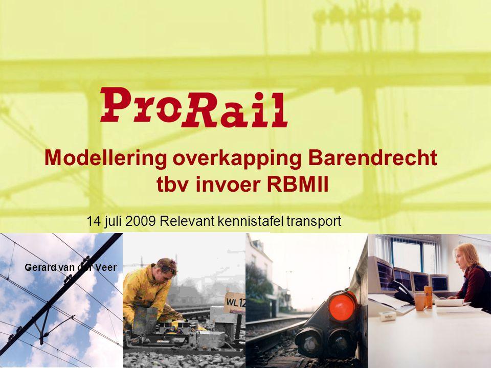 Modellering overkapping Barendrecht tbv invoer RBMII 14 juli 2009 Relevant kennistafel transport Gerard van der Veer