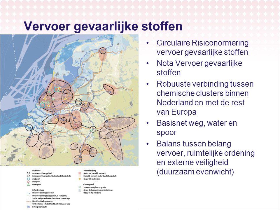 Vervoer gevaarlijke stoffen Circulaire Risiconormering vervoer gevaarlijke stoffen Nota Vervoer gevaarlijke stoffen Robuuste verbinding tussen chemisc
