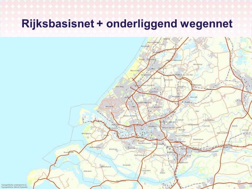 Rijksbasisnet + onderliggend wegennet