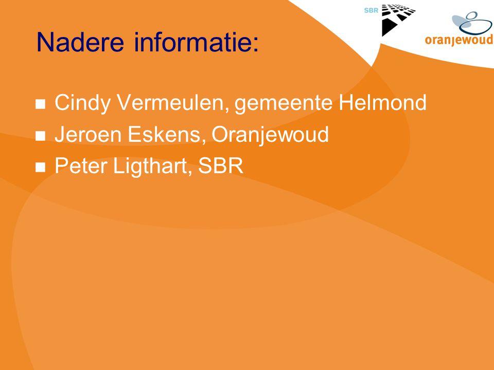 Nadere informatie: Cindy Vermeulen, gemeente Helmond Jeroen Eskens, Oranjewoud Peter Ligthart, SBR