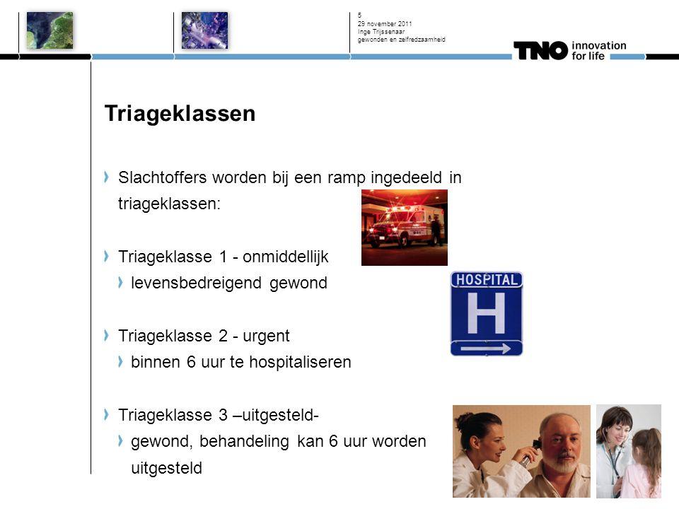 29 november 2011 Inge Trijssenaar gewonden en zelfredzaamheid 5 Triageklassen Slachtoffers worden bij een ramp ingedeeld in triageklassen: Triageklass