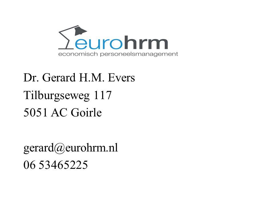 l Dr. Gerard H.M. Evers Tilburgseweg 117 5051 AC Goirle gerard@eurohrm.nl 06 53465225