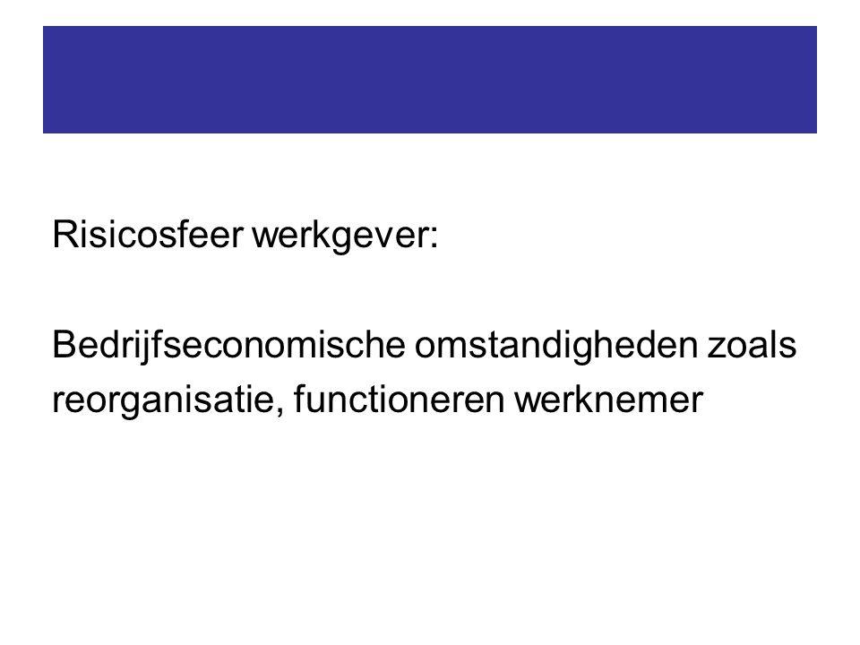 Risicosfeer werkgever: Bedrijfseconomische omstandigheden zoals reorganisatie, functioneren werknemer