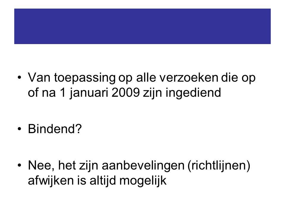 Van toepassing op alle verzoeken die op of na 1 januari 2009 zijn ingediend Bindend.