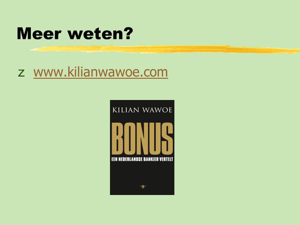 Meer weten? z www.kilianwawoe.comwww.kilianwawoe.com