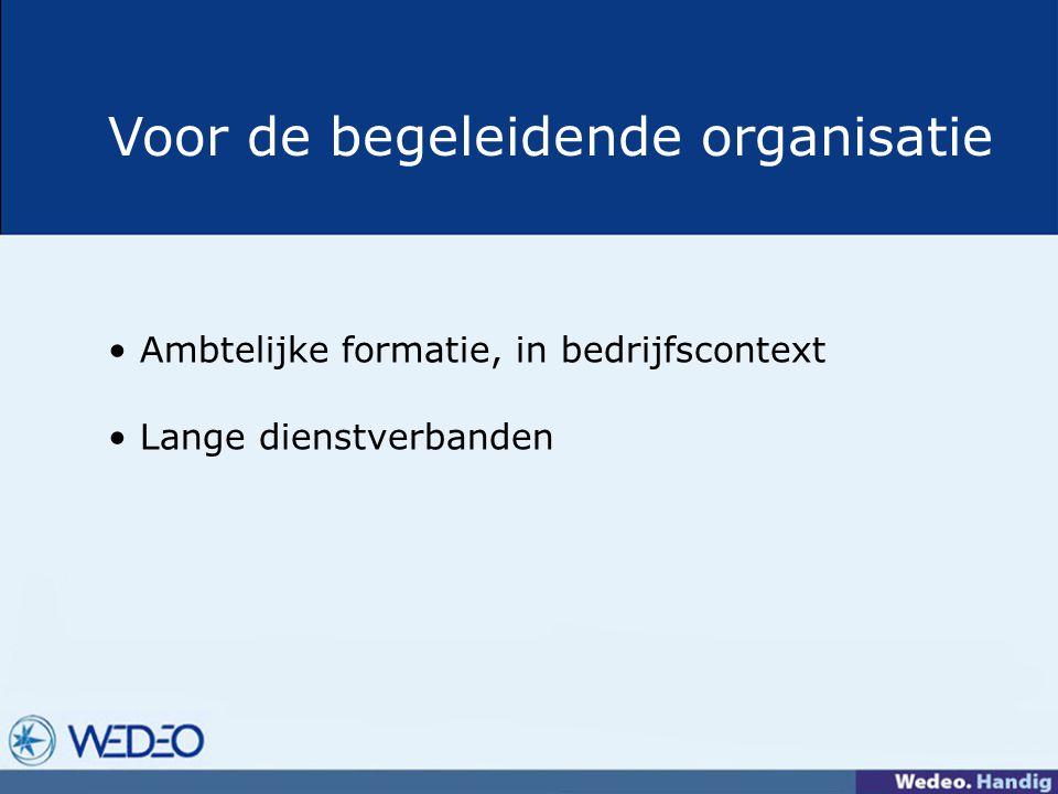 Voor de begeleidende organisatie Ambtelijke formatie, in bedrijfscontext Lange dienstverbanden