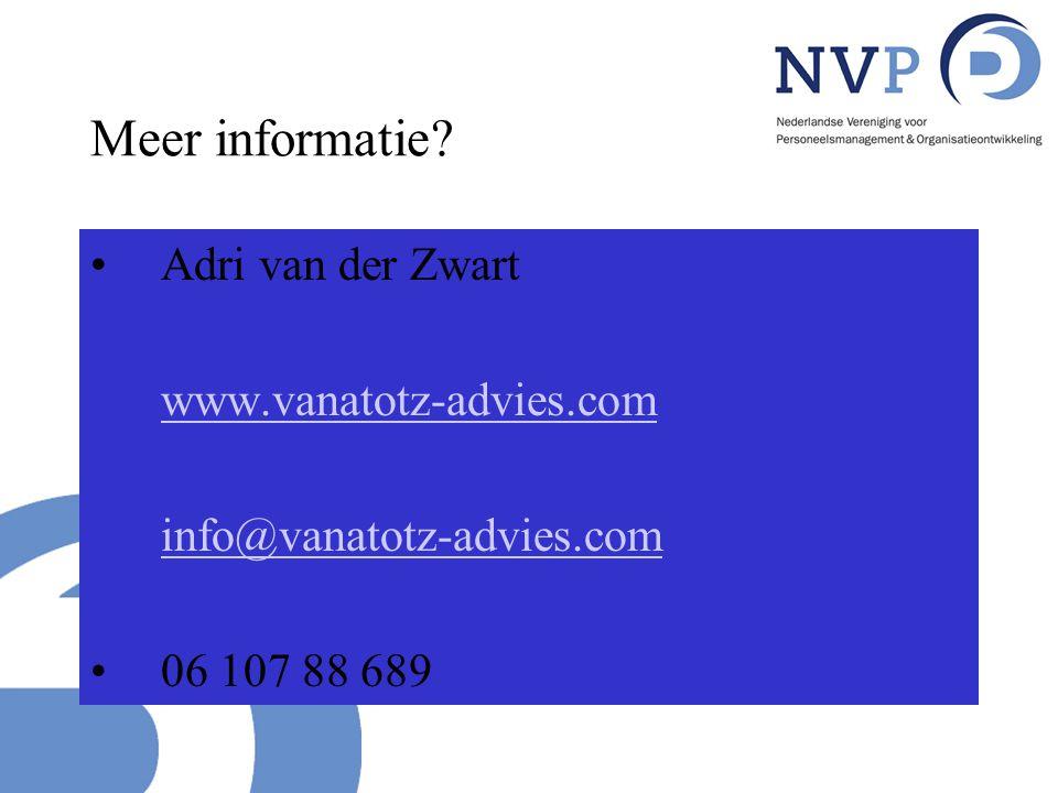 Meer informatie? Adri van der Zwart www.vanatotz-advies.com info@vanatotz-advies.com 06 107 88 689