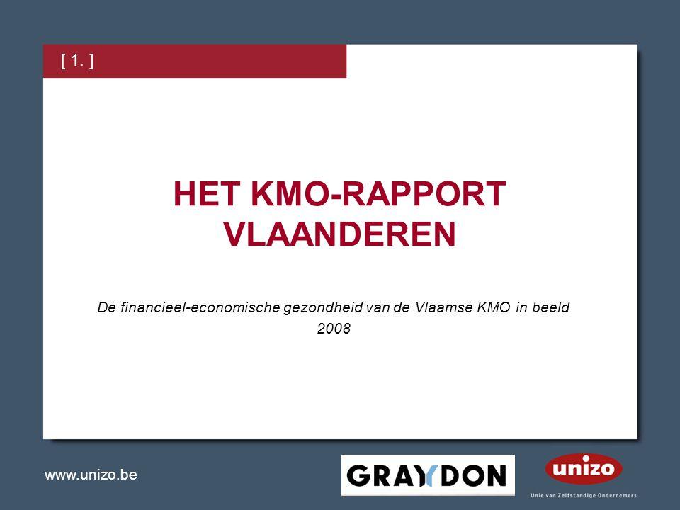www.unizo.be HET KMO-RAPPORT VLAANDEREN De financieel-economische gezondheid van de Vlaamse KMO in beeld 2008 [ 1. ]