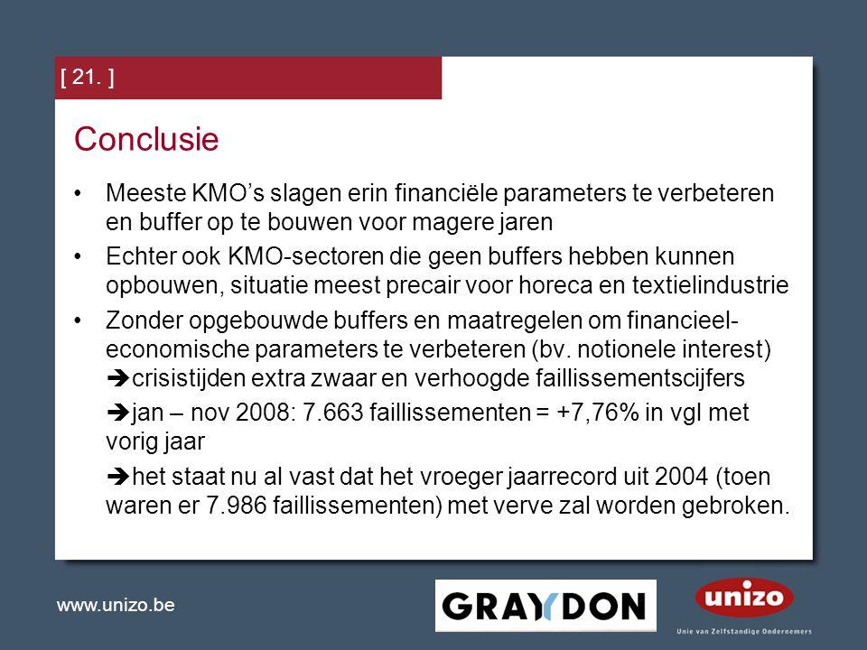 www.unizo.be Conclusie Meeste KMO's slagen erin financiële parameters te verbeteren en buffer op te bouwen voor magere jaren Echter ook KMO-sectoren d