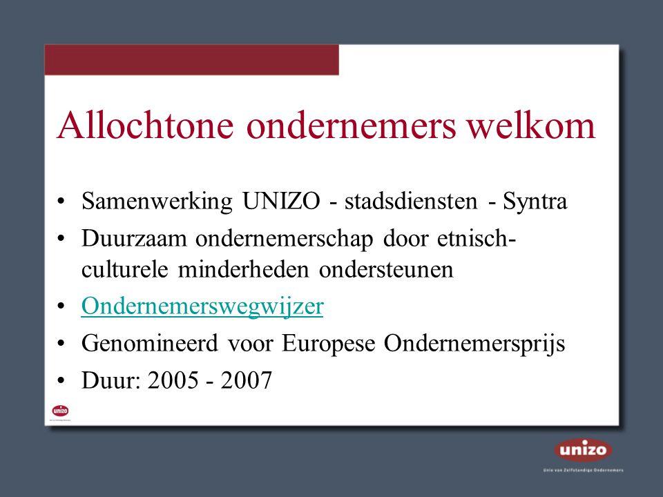 Allochtone ondernemers welkom Samenwerking UNIZO - stadsdiensten - Syntra Duurzaam ondernemerschap door etnisch- culturele minderheden ondersteunen On