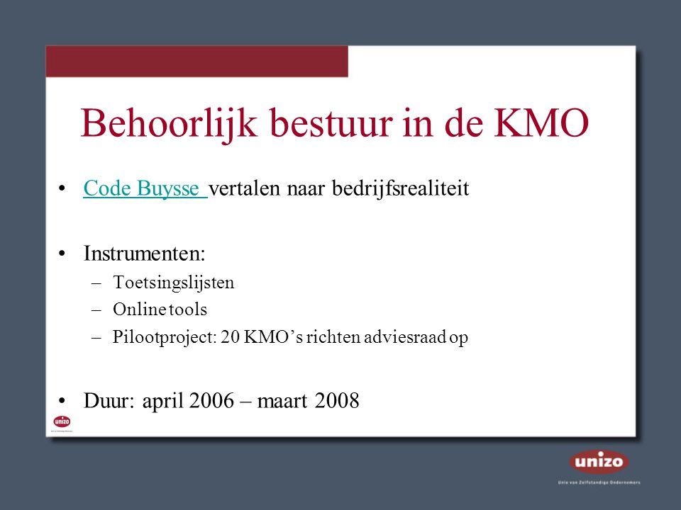 Behoorlijk bestuur in de KMO Code Buysse vertalen naar bedrijfsrealiteitCode Buysse Instrumenten: –Toetsingslijsten –Online tools –Pilootproject: 20 K