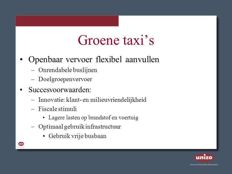 Groene taxi's Openbaar vervoer flexibel aanvullen –Onrendabele buslijnen –Doelgroepenvervoer Succesvoorwaarden: –Innovatie: klant- en milieuvriendelij