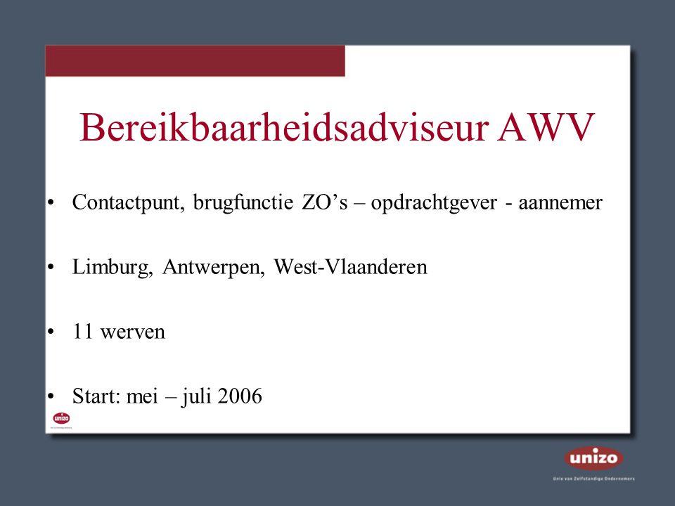 Bereikbaarheidsadviseur AWV Contactpunt, brugfunctie ZO's – opdrachtgever - aannemer Limburg, Antwerpen, West-Vlaanderen 11 werven Start: mei – juli 2
