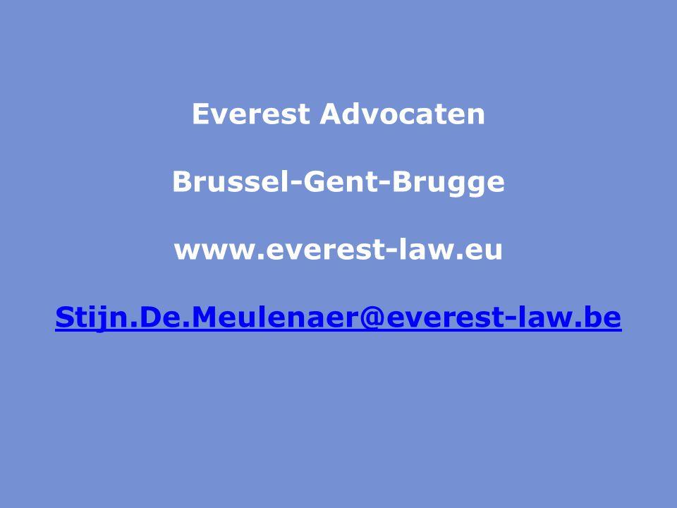 Everest Advocaten Brussel-Gent-Brugge www.everest-law.eu Stijn.De.Meulenaer@everest-law.be