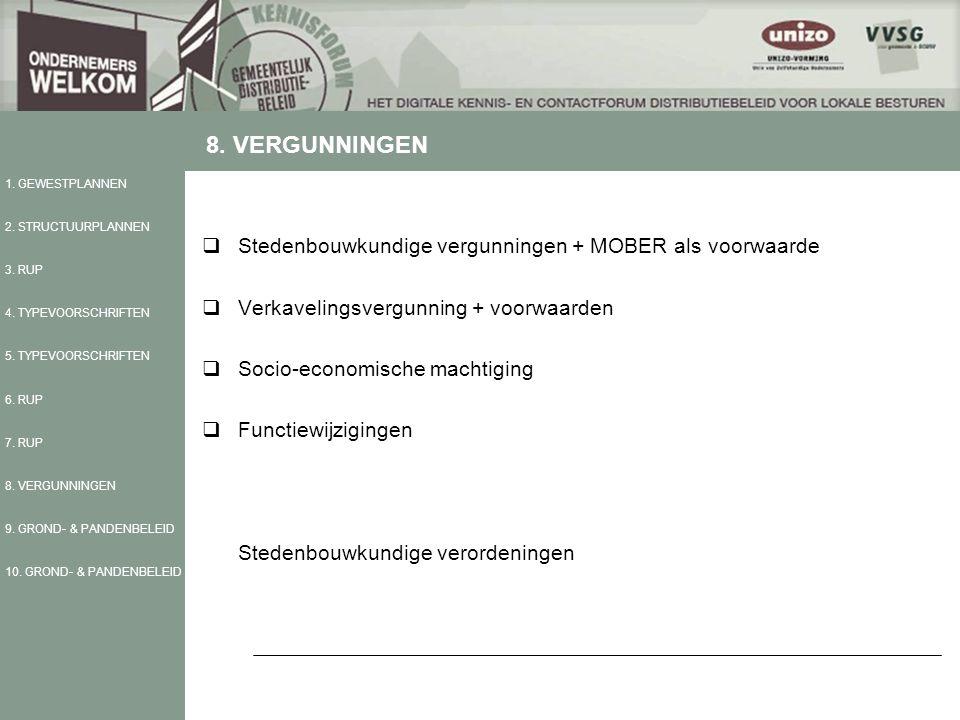  Stedenbouwkundige vergunningen + MOBER als voorwaarde  Verkavelingsvergunning + voorwaarden  Socio-economische machtiging  Functiewijzigingen Stedenbouwkundige verordeningen 1.