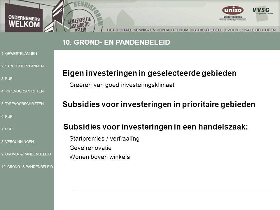 Eigen investeringen in geselecteerde gebieden Creëren van goed investeringsklimaat Subsidies voor investeringen in prioritaire gebieden Subsidies voor