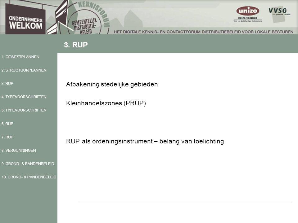Afbakening stedelijke gebieden Kleinhandelszones (PRUP) RUP als ordeningsinstrument – belang van toelichting 1.
