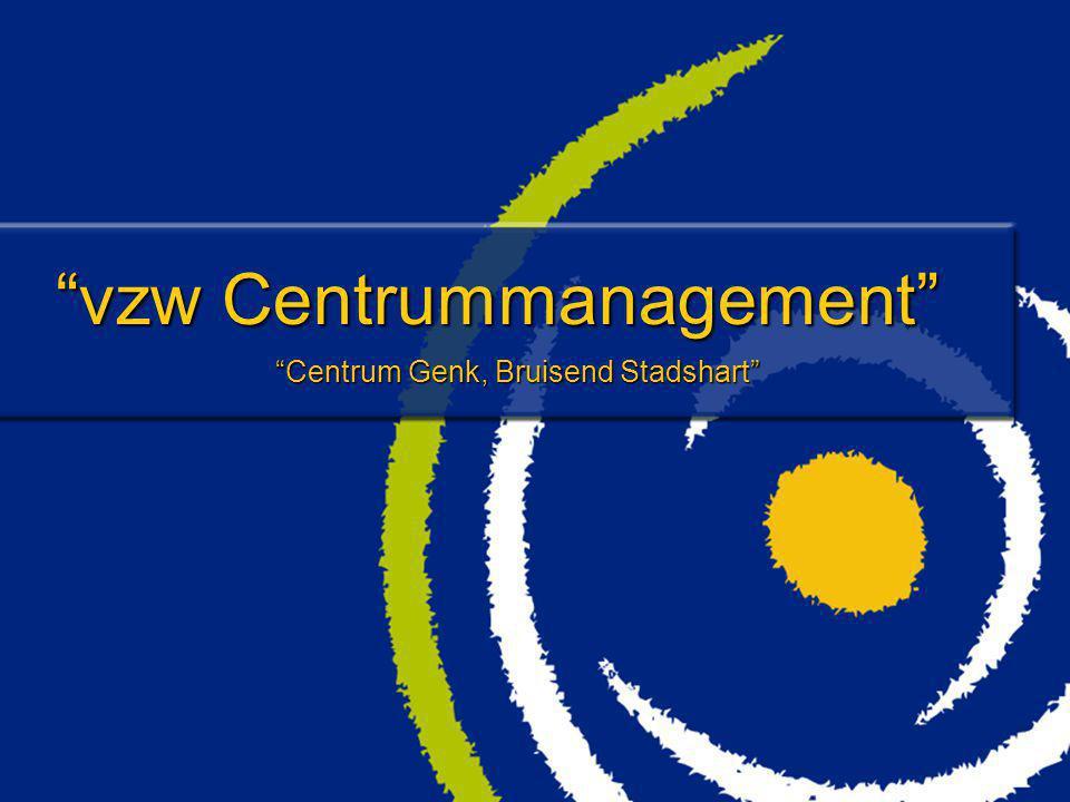 """""""vzw Centrummanagement"""" """"Centrum Genk, Bruisend Stadshart"""""""