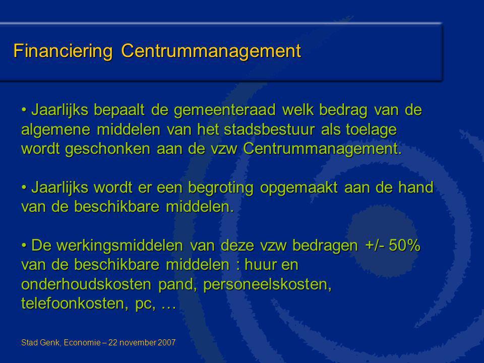 Financiering Centrummanagement Jaarlijks bepaalt de gemeenteraad welk bedrag van de algemene middelen van het stadsbestuur als toelage wordt geschonke