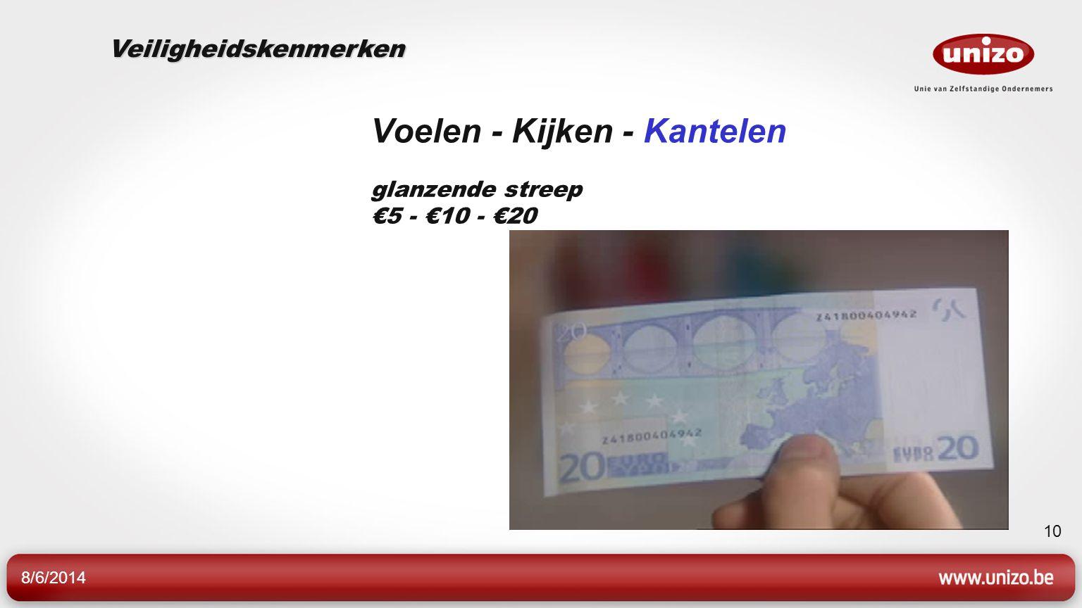 8/6/2014 10 Voelen - Kijken - Kantelen glanzende streep €5 - €10 - €20 Veiligheidskenmerken