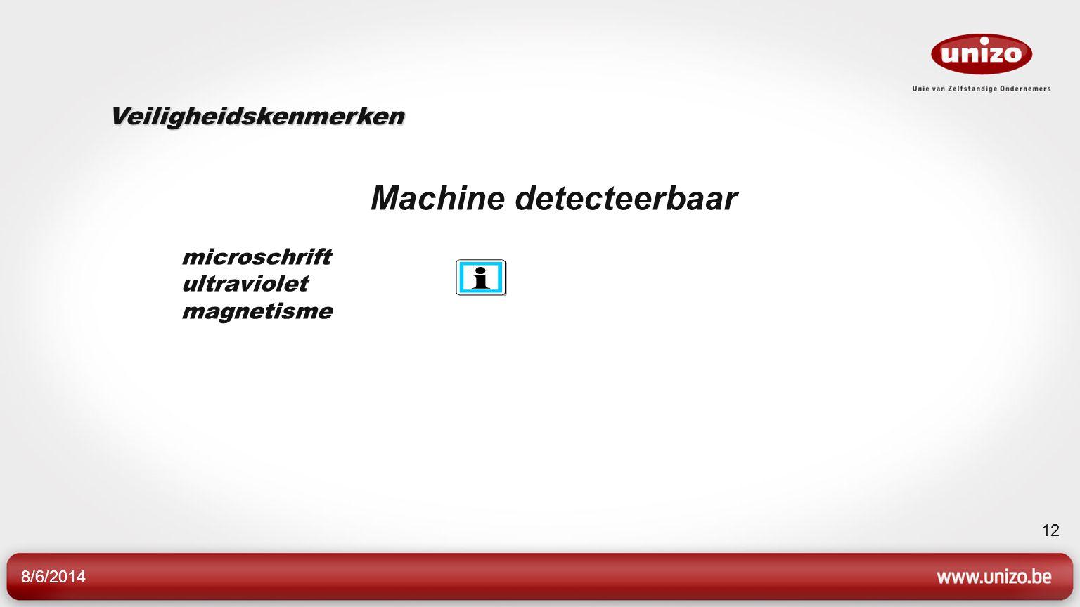 8/6/2014 12 microschrift ultraviolet magnetisme Machine detecteerbaar Veiligheidskenmerken