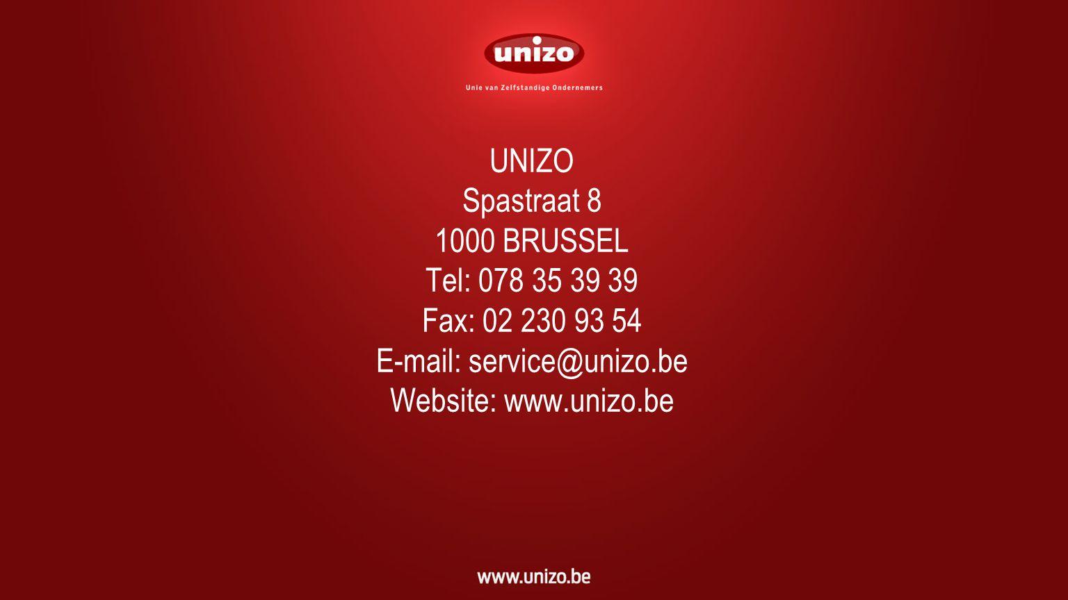 UNIZO Spastraat 8 1000 BRUSSEL Tel: 078 35 39 39 Fax: 02 230 93 54 E-mail: service@unizo.be Website: www.unizo.be