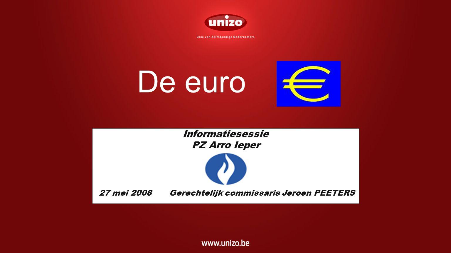 De euro Informatiesessie PZ Arro Ieper Gerechtelijk commissaris Jeroen PEETERS27 mei 2008