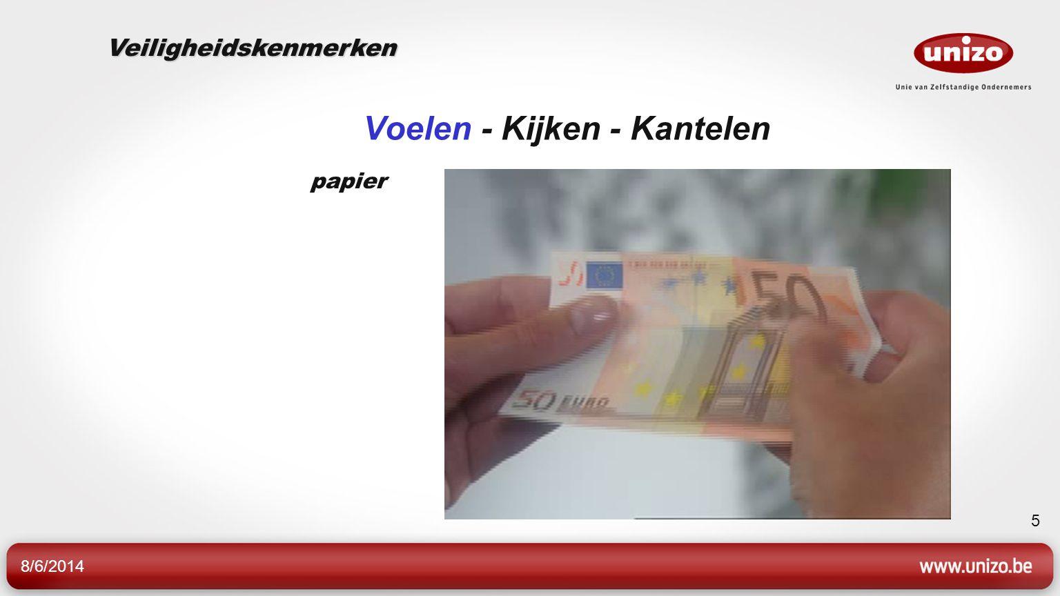 8/6/2014 5 Voelen - Kijken - Kantelen papier Veiligheidskenmerken