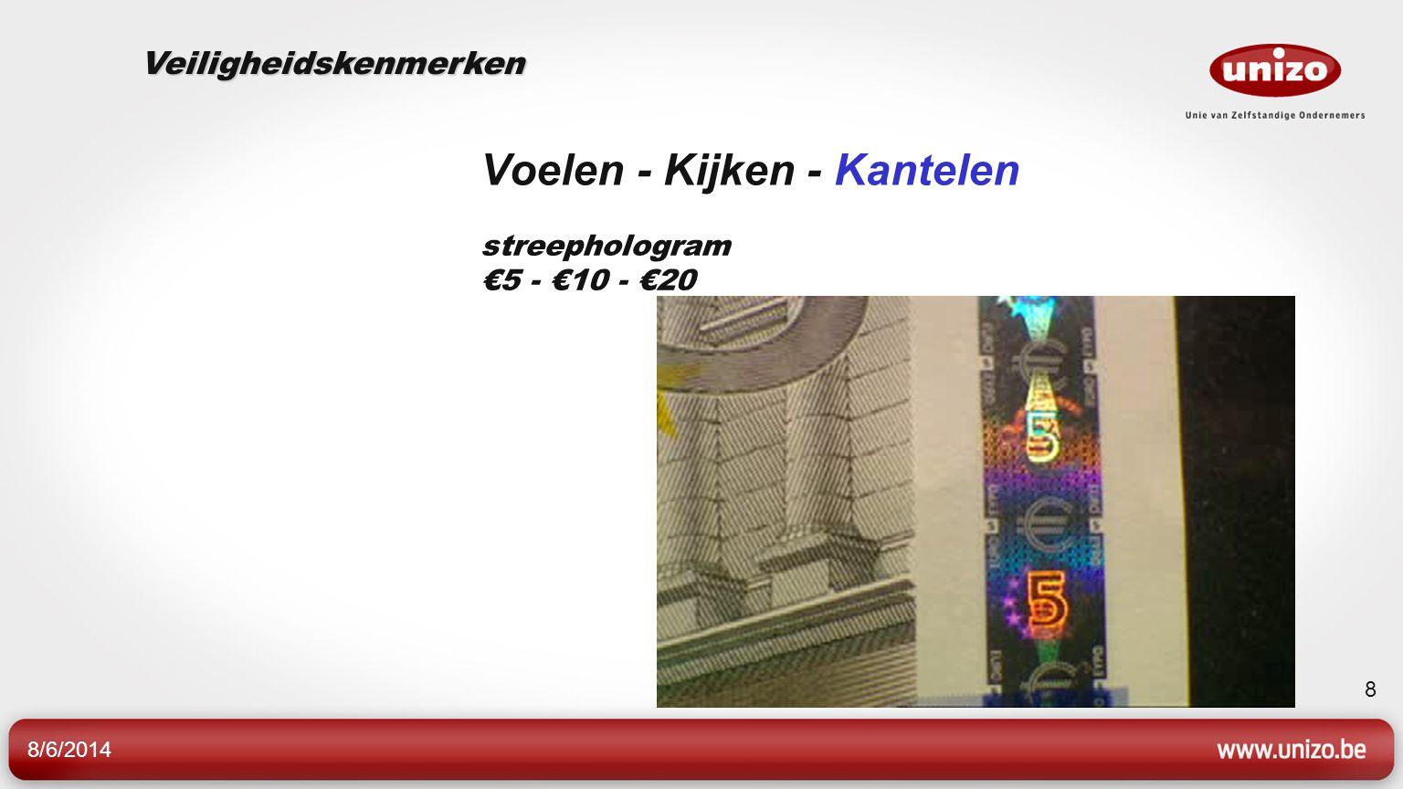 8/6/2014 8 Voelen - Kijken - Kantelen streephologram €5 - €10 - €20 Veiligheidskenmerken