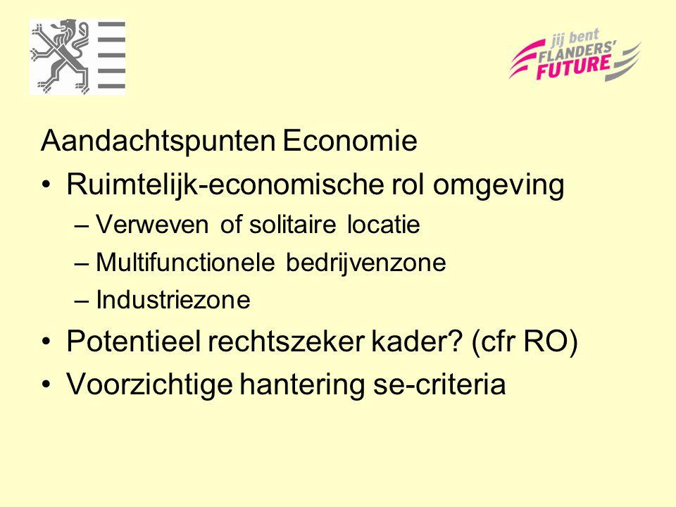 Aandachtspunten Economie Ruimtelijk-economische rol omgeving –Verweven of solitaire locatie –Multifunctionele bedrijvenzone –Industriezone Potentieel