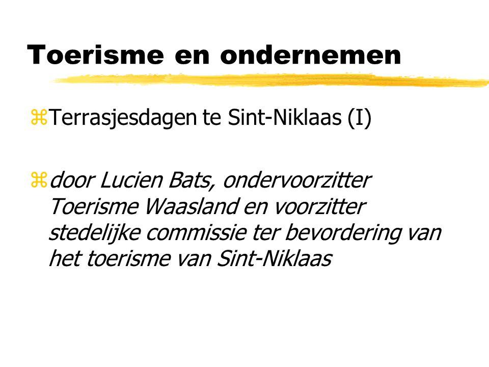 Toerisme en ondernemen zTerrasjesdagen te Sint-Niklaas (I) zdoor Lucien Bats, ondervoorzitter Toerisme Waasland en voorzitter stedelijke commissie ter