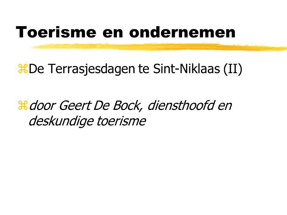 Toerisme en ondernemen zDe Terrasjesdagen te Sint-Niklaas (II) zdoor Geert De Bock, diensthoofd en deskundige toerisme