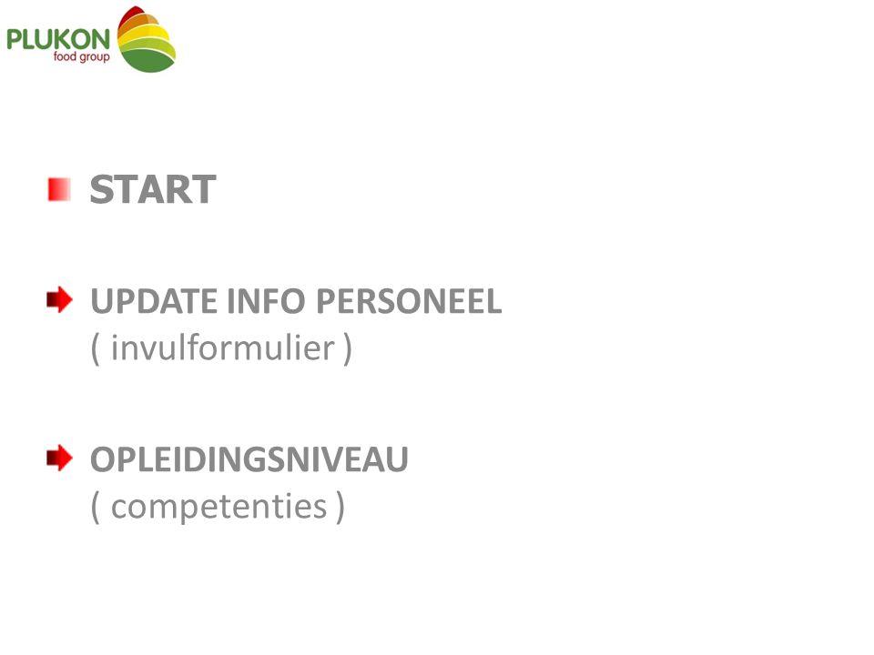 START UPDATE INFO PERSONEEL ( invulformulier ) OPLEIDINGSNIVEAU ( competenties )