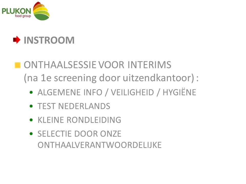 INSTROOM ONTHAALSESSIE VOOR INTERIMS (na 1e screening door uitzendkantoor) : ALGEMENE INFO / VEILIGHEID / HYGIËNE TEST NEDERLANDS KLEINE RONDLEIDING S