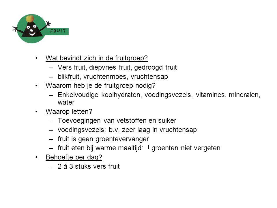 Wat bevindt zich in de fruitgroep? –Vers fruit, diepvries fruit, gedroogd fruit –blikfruit, vruchtenmoes, vruchtensap Waarom heb je de fruitgroep nodi