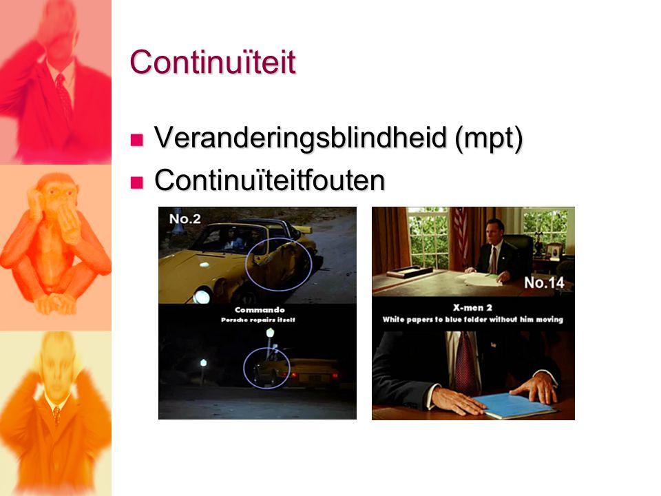Continuïteit Veranderingsblindheid (mpt) Veranderingsblindheid (mpt) Continuïteitfouten Continuïteitfouten