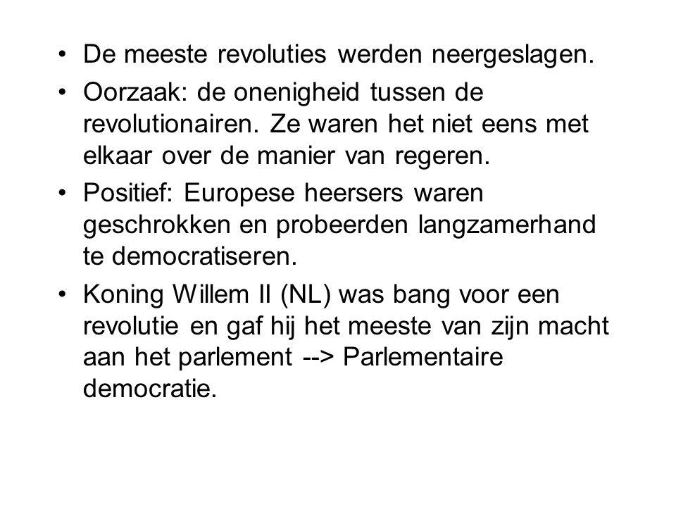 De meeste revoluties werden neergeslagen. Oorzaak: de onenigheid tussen de revolutionairen. Ze waren het niet eens met elkaar over de manier van reger