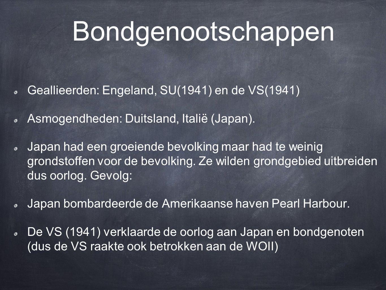 Bondgenootschappen Geallieerden: Engeland, SU(1941) en de VS(1941) Asmogendheden: Duitsland, Italië (Japan). Japan had een groeiende bevolking maar ha