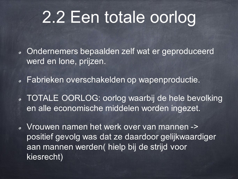 2.2 Een totale oorlog Ondernemers bepaalden zelf wat er geproduceerd werd en lone, prijzen.