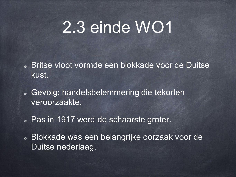 2.3 einde WO1 Britse vloot vormde een blokkade voor de Duitse kust.