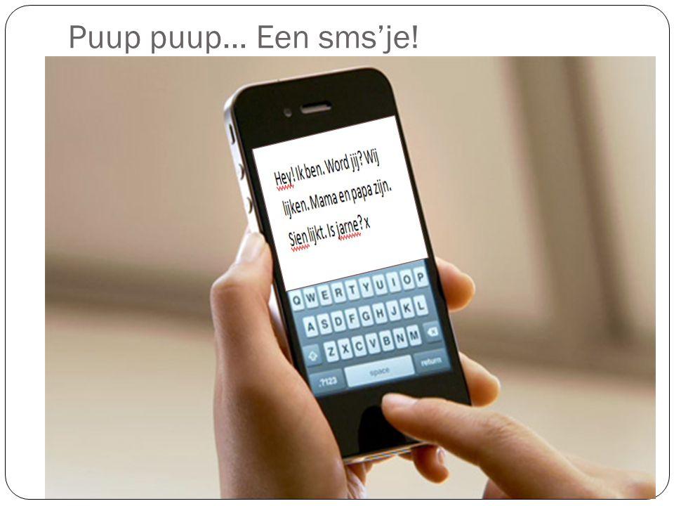 Puup puup… Een sms'je!