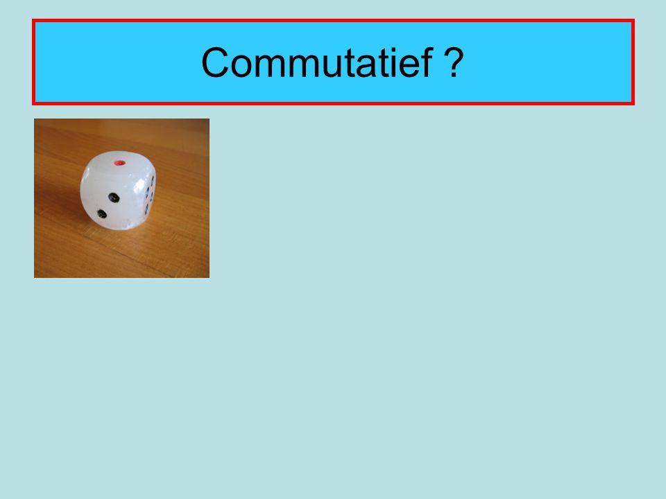 Commutatief ?
